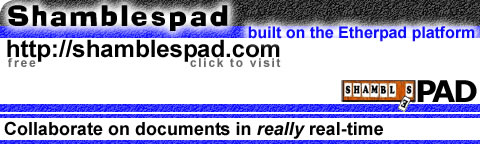 ShamblesPAD (built on Etherpad) .. collaborate on documents in really real-time
